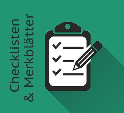 Checklisten & Merkblätter